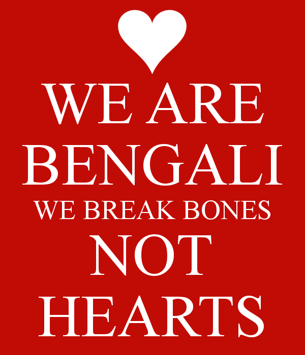 we-are-bengali-we-break-bones-not-hearts